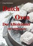 Dutch Oven Der Alleskönner mit 110 Rezepten